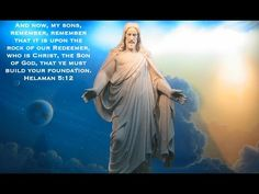 Helaman 5:12 - Build Your Foundation on The Rock of Our Redeemer - YouTube