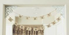 Merry Christmas bunting.  I like this version with the burlap for letters.  perhaps we can do it this way this year?!!