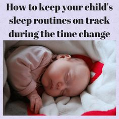 Anna from Train Up a Child shares a few tips about how to keep your child's sleep routines on track during the upcoming time change.