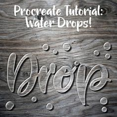 Tutorial: Creating a Water Drop Look in the Procreate App
