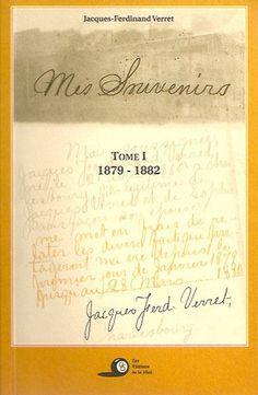 VERRET, JACQUES-FERDINAND. Mes souvenirs. Tome 1. 1879-1882.