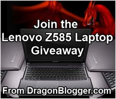 Lenovo Z585 Laptop Giveaway from DragonBlogger.com   http://ptab.it/c8k4 ENTER TO WIN AND PLEASE REPIN THANKS