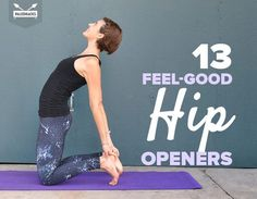 Are tight hips cramping your style? Unfortunately, they can also lead to back pain. Try these 13 feel-good hip openers to loosen those muscles today!