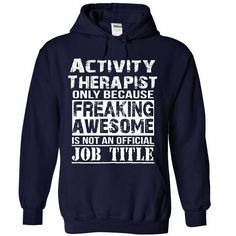 Activity Therapist - #homemade gift #college gift. WANT THIS => https://www.sunfrog.com/LifeStyle/Activity-Therapist-7390-NavyBlue-Hoodie.html?68278