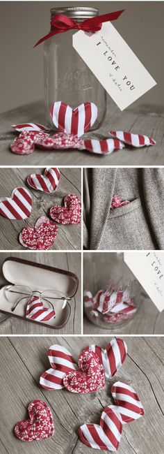 remember i love you jar. Make little fabric plush hearts and hide them all over the house to surprise your hubby when he finds them.