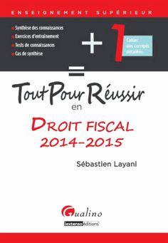 Tout pour réussir en droit fiscal  édition 2014-2015