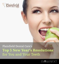 Plainfield Dental Care's Top 5 New Year's Resolutions for You and Your Teeth