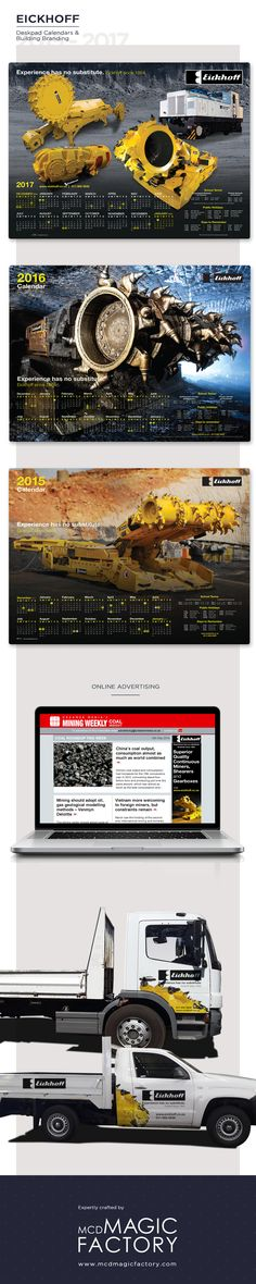 Client: Eickhoff   Design and production of deskpad calendars, online advertising and branded collateral for the mining equipment company.