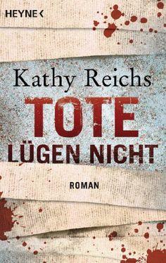 Tote lügen nicht: Roman Die Tempe-Brennan-Romane, Band 1: Amazon.de: Kathy Reichs, Thomas A. Merk: Bücher
