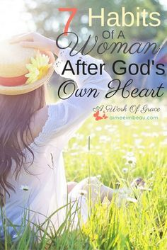 7 Habits Of A Woman After God's Own Heart
