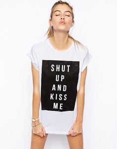 ASOS Boyfriend T-Shirt with Shut Up and Kiss Me Print via Asos.com