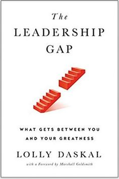 The Leadership Gap: What Gets Between You and Your Greatness: Lolly Daskal. Within each leader are powerful abilities that are also hidden impediments to greatness. She's witnessed many highly driven, overachieving leaders rise to prominence fueled by we The Shadow Side, Leadership Qualities, The Inventors, Learning To Be, Book Recommendations, Helping Others, How To Introduce Yourself, Gap, Recommended Books