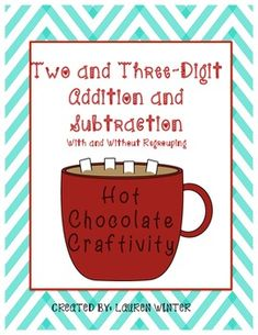 Cute activity where students make a hot chocolate craft while practicing two and three-digit addition and subtraction.  The packet includes equations and word problems with and without regrouping. Great common core aligned activity that is fun for the students!  2.OA.A.1, 2.NBT.B.5, 2.NBT.B.7