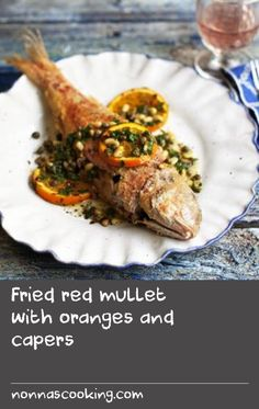 Fried red mullet with oranges and capers Best Fish Batter, Fish Batter Recipe, Red Mullet, Battered Fish, Orange Recipes, Mullets, Fried Fish, Fish And Seafood, Fish Recipes