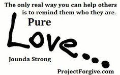 Love...    www.ProjectForgive.com