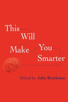 """What scientific concept would improve everybody's cognitive toolkit? This is the question John Brockman, publisher of Edge.org, posed to the world's most influential thinkers. Their visionary answers flow from the frontiers of psychology, philosophy, economics, physics, sociology, and more. Surprising and enlightening, these insights will revolutionize the way you think about yourself and the world. This Will Make You Smarter features Daniel Kahneman on the """"focusing illusion""""; Jonah…"""