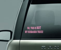 'This is Not my Husbands Truck' Car Decal / Sticker