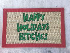Happy Holidays Bitches DIY doormat stencil hand painted