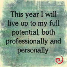 This year I will live up to my full potential, both professionally and personally. off to a slower start than I had planned but I am making progress & plan to continue, that is my vow to myself. Great Quotes, Quotes To Live By, Me Quotes, Motivational Quotes, Inspirational Quotes, Positive Vibes, Positive Quotes, Note To Self, Positive Affirmations