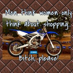 well gentle men most girls do but girls like us don't we think about riding dirty like u boys motorcross is my life repin if you agree girls can ride too