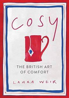 eBook Cosy, The British Art of Comfort, Author : Laura Weir Free Books, Good Books, Comfort And Joy, Good Cheer, Little Books, Book Photography, Book Making, Book Gifts, Book Club Books