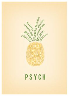 Love this! Pineapple made of Psych quotes :)