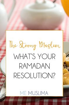 The Strong Muslima - What's your Ramadan Resolution?  #Health #Fit #Strong #Ramadan #Muslimah