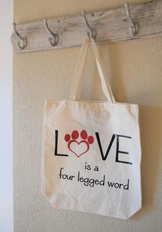 Everyday Tote Bag Love is a 4 Legged Word