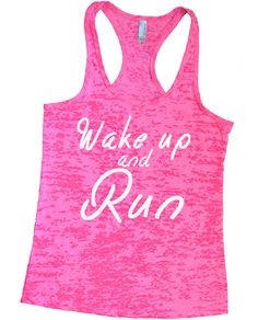 Valentine's Gift Wake Up and Run Tank Burnout by Lauraquels, $19.95