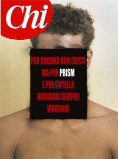 Chi, ovvero: per Buddha non sei nessuno, ma per Prism e per Nutella sarai sempre Virginio