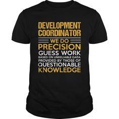 DEVELOPMENT COORDINATOR T-Shirts, Hoodies. Get It Now ==► https://www.sunfrog.com/LifeStyle/DEVELOPMENT-COORDINATOR-123286862-Black-Guys.html?id=41382