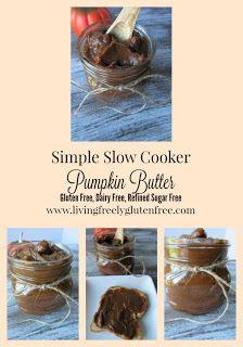 Simple Slow Cooker Pumpkin Butter. Gluten Free, Dairy Free, Refined Sugar Free. Tastes amazing. www.livingfreelyglutenfree.com