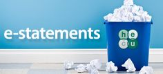Digital Records/E-Statements, etc.  http://www.myhecu.com/e-statements.php