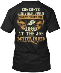 eded3189 Concrete Finisher Tshirt Concrete Finisher Born Concrete Finisher Breed  Concrete Finisher Tshirt For Men. Funny HairHair HumorBranded T ShirtsCarpenter  ...