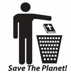 Atheism, Religion, God is Imaginary. Save the planet!