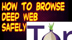How to browse deep web safely