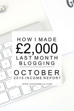 Here's how I made over £2000 from my blog last month. I share my income and expenses as well as my goals for the year. You too can make money from your blog! | October 2015 Income Report