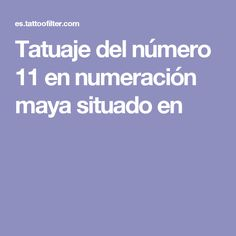 Tatuaje del número 11 en numeración maya situado en