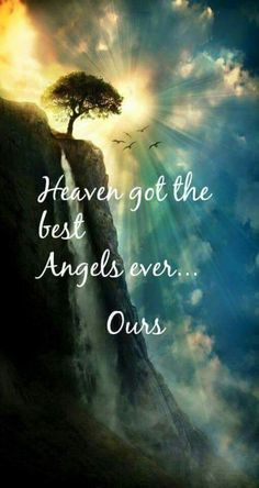 Heaven got the best angles ever...ours