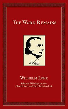 The Word Remains, a Hopeful Book by an Old Lutheran