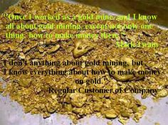 I know all about gold mining