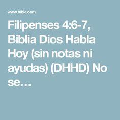 Filipenses 4:6-7, Biblia Dios Habla Hoy (sin notas ni ayudas) (DHHD) No se…
