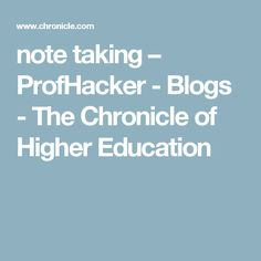 note taking – ProfHacker - Blogs - The Chronicle of Higher Education Note Taking, Higher Education, Notes, Study, Social Media, Bujo, Taking Notes, Report Cards, Studio