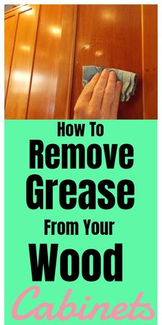 Tips for cleaning and removing grease from wood cabinets. #cleaninghacks #householdhacks #cleaningtips #householdtips