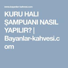KURU HALI ŞAMPUANI NASIL YAPILIR? | Bayanlar-kahvesi.com