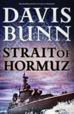 Strait of Hormuz is the third and final installment in the Marc Royce series by Davis Bunn. A great book for suspense lovers, this novel has. Strait Of Hormuz, Christian Fiction Books, Thriller Books, Used Books, Nonfiction Books, Bestselling Author, Audio Books, The Book, Ebooks