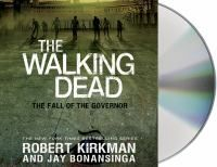 The walking dead. [sound recording] : Fall of the governor. part one / Robert Kirkman and Jay Bonansinga. Walking Dead Returns, The Walking Dead, Local Library, Jay, Reading, Cover, Image, Walking Dead, Reading Books