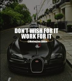work-for-dream. dont wish for it. work for it.