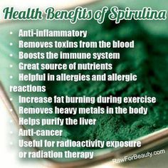 Benefits of Spirulina...we take this stuff in our house!
