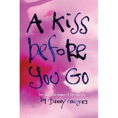A Kiss Before You Go : An Illustrated Memoir of Love and Loss by Danny Gregory Hardcover) for sale online Weight Loss Before, Weight Loss Tips, Danny Gregory, Everybody Hurts, Journal Pages, Nonfiction Books, Memoirs, New Books, Tattoo Quotes